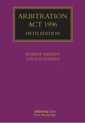 Arbitration Act 1996 Louis Flannery, Professor Robert M. Merkin 9781616310233