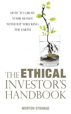 The Ethical Investor's Handbook Morten Strange 9789814828284