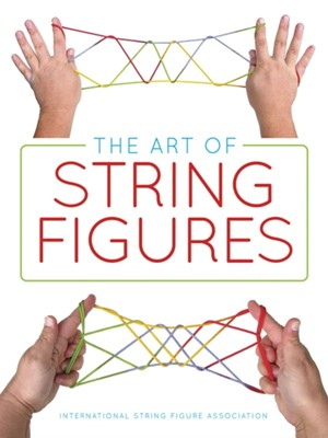 The Art of String Figures 0 International String Figure Association 9780486829166