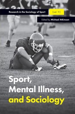 Sport, Mental Illness and Sociology  9781787434707