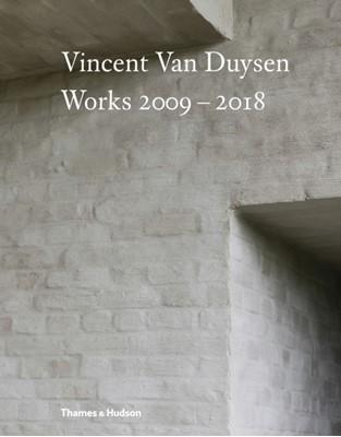 Vincent Van Duysen Works 2009-2018 Ukendt forfatter 9780500021644