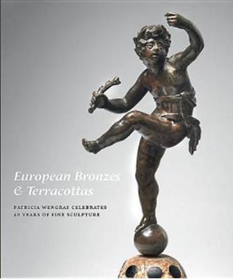 European Bronzes & Terracottas: Patricia Wengraf Celebrates 40 Years of Fine Sculpture Patricia Wengraf 9781911300557