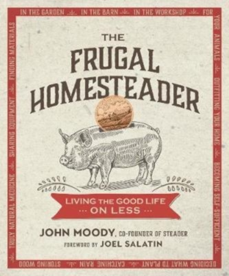 The Frugal Homesteader John Moody 9780865718937