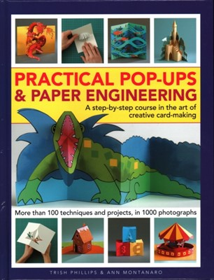 Practical Pop-Ups and Paper Engineering Trish Phillips, Ann Montanaro 9780754834656