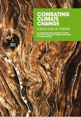 Combating Climate Change - a Role for UK Forests National Assessment of UK Forestry and Climate Change Steering Group 9780114973513