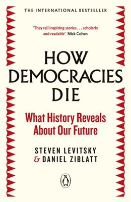 How Democracies Die Daniel Ziblatt, Steven Levitsky 9780241381359