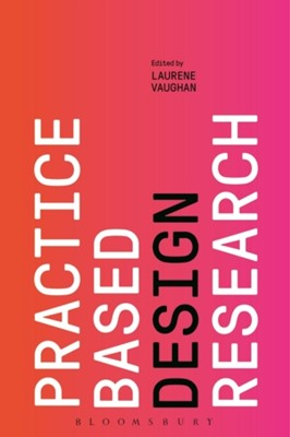 Practice-based Design Research  9781350080409