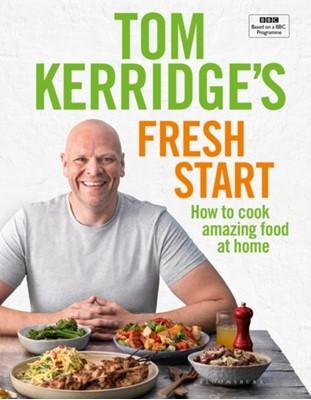 Tom Kerridge's Fresh Start Tom Kerridge 9781472962805