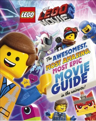 The LEGO (R) MOVIE 2 (TM): The Awesomest, Most Amazing, Most Epic Movie Guide in the Universe! Helen Murray 9780241360453