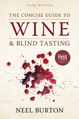 The Concise Guide to Wine and Blind Tasting, third edition Neel (Green Templeton College Burton 9780992912789