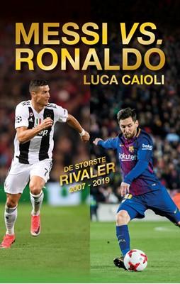 Messi eller Ronaldo Luca Caioli 9788772041599