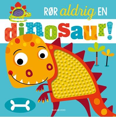 Rør aldrig en dinosaur  9788793723061