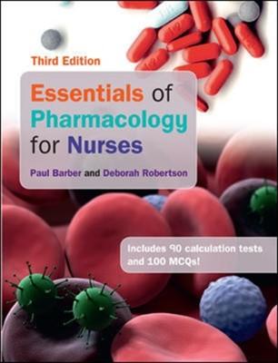 Essentials of Pharmacology for Nurses Deborah Robertson, Paul Barber 9780335261963