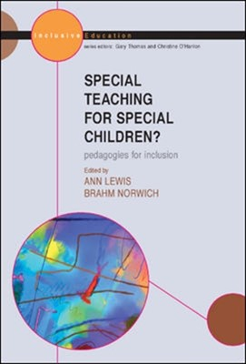 Special Teaching for Special Children? Pedagogies for Inclusion Ann Lewis, Prof. Brahm Norwich, Brahm Norwich 9780335214051