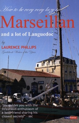 Marseillan & a Lot of Languedoc Laurence Philips 9780955824715