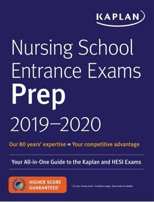 Nursing School Entrance Exams Prep 2019-2020 Kaplan Nursing 9781506234540