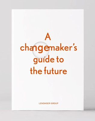 A changemaker's guide to the future Anders Lendager, Ditte Lysgaard Vind 9788797074510