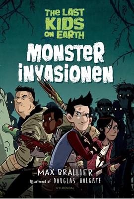 The Last Kids on Earth 1 - Monsterinvasionen Max Brallier 9788702274929