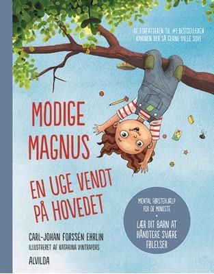 Modige Magnus - En uge vendt på hovedet Carl-Johan Forssén Ehrlin 9788741504681