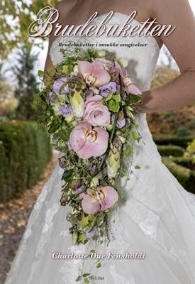 Brudebuketten Charlotte Due Fensholdt 9788793663138