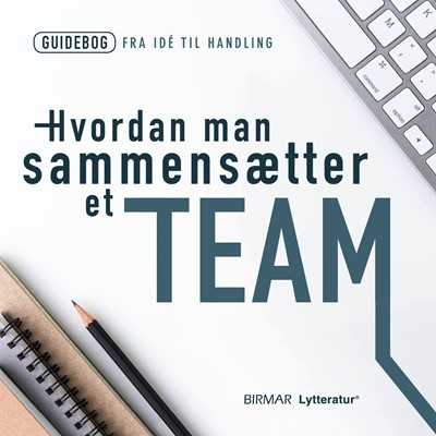 Hvordan man sammensætter et team Lars Stig Duehart 9788793467224