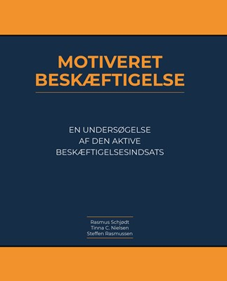 Motiveret Beskæftigelse Rasmus Schjødt, Steffen Rasmussen, Tinna C. Nielsen 9788797110805