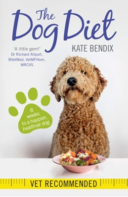 The Dog Diet Kate Bendix 9781780722504