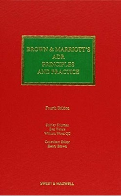 Brown & Marriott's ADR Principles and Practice Henry Brown 9780414051157