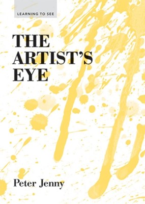 The Artist's Eye Peter Jenny 9781616890568