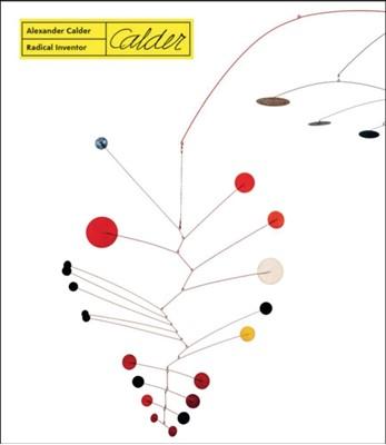Alexander Calder - Radical Inventor  9788874398287