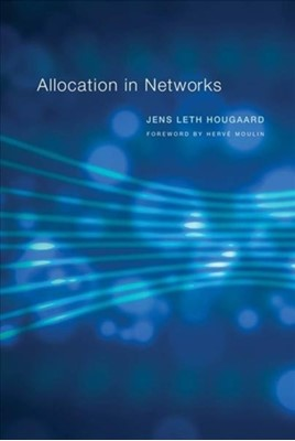 Allocation in Networks Jens Leth (Professor Hougaard 9780262038645