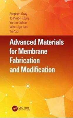 Advanced Materials for Membrane Fabrication and Modification  9781138739055