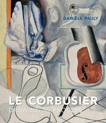 Le Corbusier Daniele Pauly 9780300230994