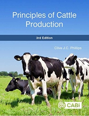 Principles of Cattle Production Clive (University of Queensland Phillips 9781786392718