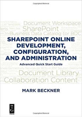 SharePoint Online Development, Configuration, and Administration Mark Beckner 9781547417346