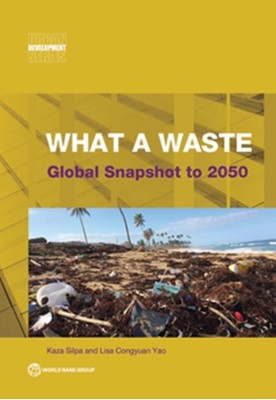What a waste 2.0 Kaza Silpa, Lisa Congyuan Yao, World Bank 9781464813290