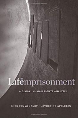 Life Imprisonment Dirk Van Zyl Smit, Catherine Appleton 9780674980662