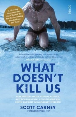 What Doesn't Kill Us Scott Carney 9781911617549