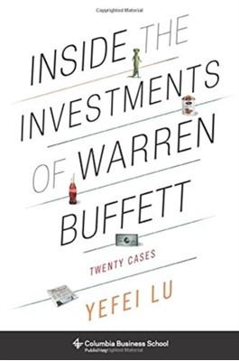 Inside the Investments of Warren Buffett Yefei Lu 9780231164634