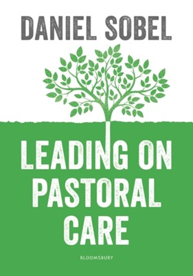 Leading on Pastoral Care Daniel Sobel 9781472958440