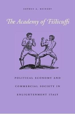 The Academy of Fisticuffs Sophus A. Reinert 9780674976641