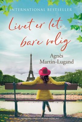 Livet er let, bare rolig Agnès Martin-Lugand 9788740047028