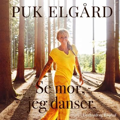 Se mor, jeg danser Puk Elgård 9788726137262