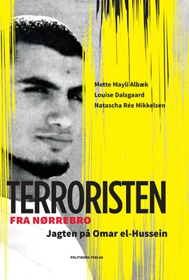 Terroristen fra Nørrebro Mette Albæk, Natascha Rée Mikkelsen, Louise Dalsgaard 9788740040692