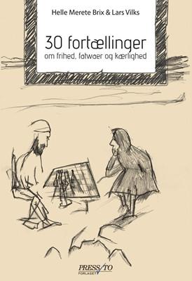 30 fortællinger om frihed, fatwaer og kærlighed Lars Vilks, Helle Merete Brix 9788793716216