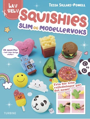 Lav selv: Squishies, slim og modellervoks Tessa Sillars-Powell 9788740653038