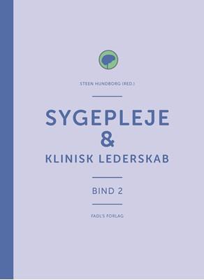 Sygepleje & klinisk lederskab Steen Hundborg (red.) 9788793590359