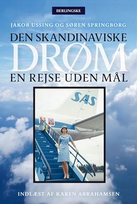 Den skandinaviske drøm Søren Springborg, Jakob Ussing 9788770361460