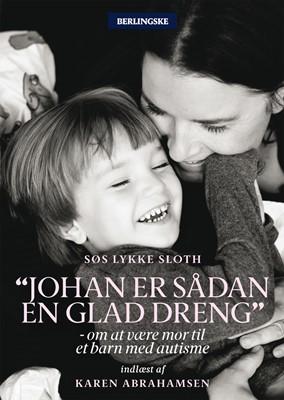 Johan er sådan en glad dreng Søs Lykke Sloth 9788770361446