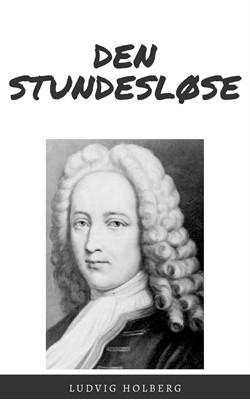 Den stundesløse Ludvig Holberg 9788793540088